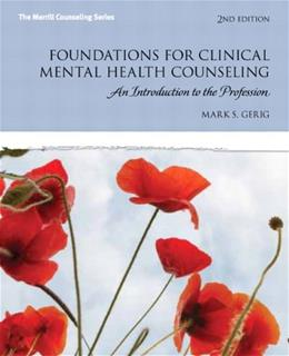 Foundations for Clinical Mental Health Counseling: An Introduction to the Profession (2nd Edition) (The Merrill Counseling) 9780132930970