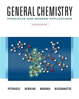General Chemistry: Principles and Modern Applications, by Petrucci, 11th Edition 9780132931281