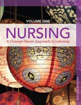1: Nursing: A Concept-Based Approach to Learning, Volume I (2nd Edition) 9780132934268