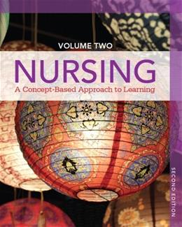 Nursing: A Concept-Based Approach to Learning, Volume II (2nd Edition) 9780132934275