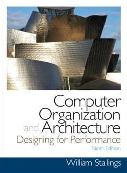 Computer Organization and Architecture: Designing for Performance, by Stallings, 9th Edition 9 PKG 9780132936330