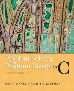 Problem Solving and Program Design in C, by Hanly, 7th Revised Edition 9780132936491