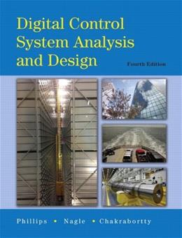 Digital Control System Analysis and Design, by Phillips, 4th Edition 9780132938310