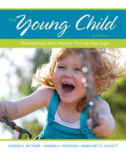 The Young Child: Development from Prebirth Through Age Eight (6th Edition) 9780132944014