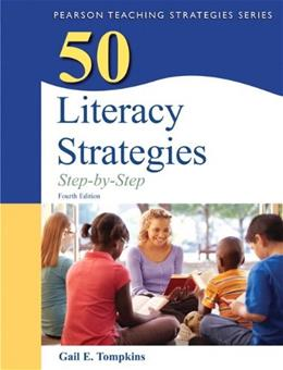 50 Literacy Strategies: Step by Step, by Tompkins, 4th Edition 9780132944915
