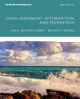 Crisis Assessment, Intervention, and Prevention (2nd Edition) (Erford) 9780132946964