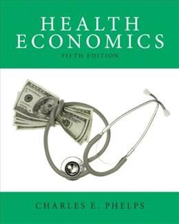 Health Economics (The Pearson Series in Economics) 5 9780132948531
