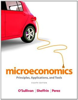 Microeconomics: Principles, Applications, and Tools (8th Edition) 9780132948869