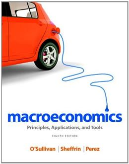 Macroeconomics: Principles, Applications, and Tools (8th Edition) 9780132948876