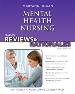 Pearson Reviews and Rationales: Mental Health Nursing with Nursing Reviews and Rationales, by Hogan, 3rd Edition 3 PKG 9780132956871