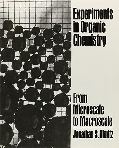 Experiments in Organic Chemistry: From Microscale to Macroscale, by Nimitz 9780132957182