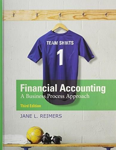 Financial Accounting: A Business Process Approach, by Reimers, 3rd Edition 3 PKG 9780132962674