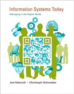 Information Systems Today: Managing in the Digital World (6th Edition) 9780132971218