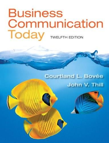 Business Communication Today (12th Edition) 9780132971294
