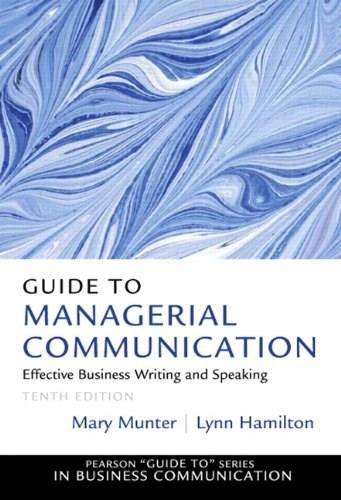 Guide to Managerial Communication (10th Edition) (Guide to Series in Business Communication) 9780132971331