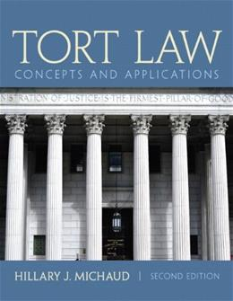 Tort Law: Concepts and Applications, by Michaud, 2nd Edition 9780132973731