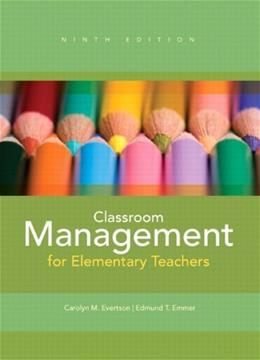 Classroom Management for Elementary Teachers, by Evertson, 9th Edition 9 PKG 9780132982078