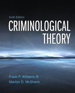 Criminological Theory (6th Edition) 9780132987028