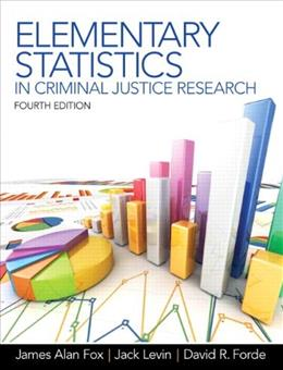 Elementary Statistics in Criminal Justice Research (4th Edition) 9780132987301
