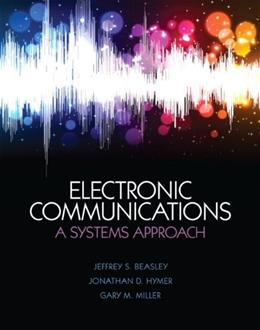 Electronic Communications: A System Approach, by Beasley 9780132988636