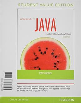 Starting Out with Java: From Control Structures Through Objects, by Gaddis, 5th Student Value Edition 5 PKG 9780132990004
