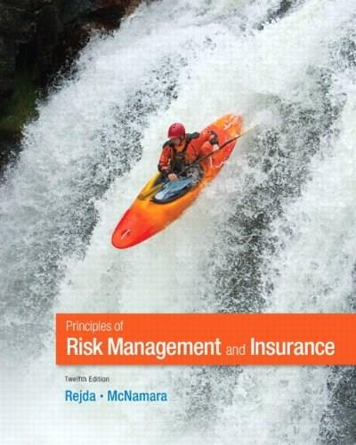 Principles of Risk Management and Insurance (12th Edition) (Pearson Series in Finance) 9780132992916