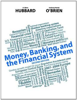 Money, Banking, and the Financial System (2nd Edition) 9780132994910