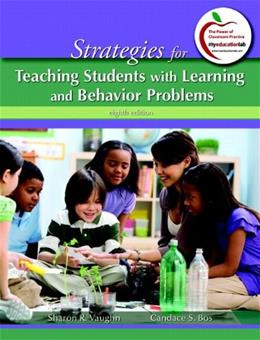 Strategies for Teaching Students with Learning and Behavior Problems, by Vaughn, 8th Edition 8 PKG 9780132995344