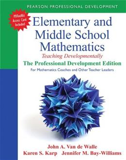 Elementary and Middle School Mathematics: Teaching Developmentally, by Van de Walle, Professional Development Edition PKG 9780133006469