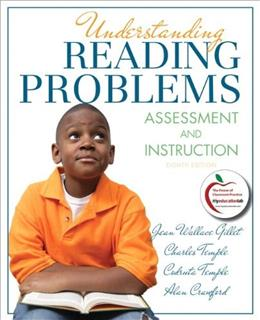 Understanding Reading Problems: Assessment and Instruction, by Gillet, 8th Edition 8 PKG 9780133007534