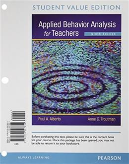 Applied Behavior Analysis for Teachers, by Alberto, 9th Student Value Edition 9780133007855