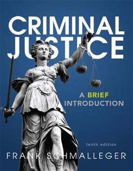 Criminal Justice: A Brief Introduction (10th Edition) 9780133009798