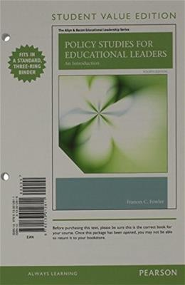 Policy Studies for Educational Leaders: An Introduction, by Fowler, 4th Student Value Edition 9780133012811
