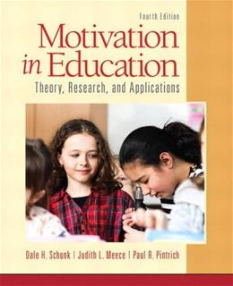 Motivation in Education: Theory, Research, and Applications, by Schunk, 4th Edition 9780133017526
