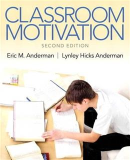 Classroom Motivation, by Anderman, 2nd Edition 9780133017885