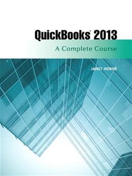 QuickBooks 2013: A Complete Course (14th Edition) 14 w/CD 9780133023350