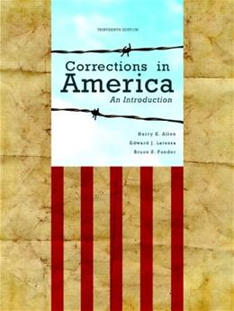 Corrections in America: An Introduction, by Allen, 13th Edition 13 PKG 9780133024388