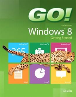GO! with Windows 8 Getting Started, by Gaskin 9780133027655