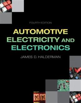 Automotive Electricity and Electronics (4th Edition) (Automotive Systems Books) 9780133027747