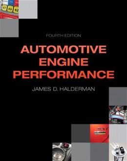 Automotive Engine Performance, by Halderman, 4th Edition 9780133027754