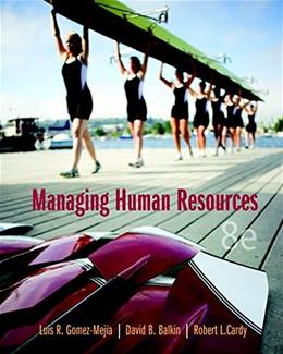 Managing Human Resources (8th Edition) 9780133029697