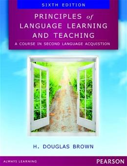 Principles of Language Learning and Teaching (6th Edition) 9780133041941