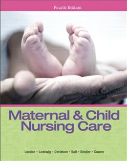 Maternal & Child Nursing Care (4th Edition) 9780133046007