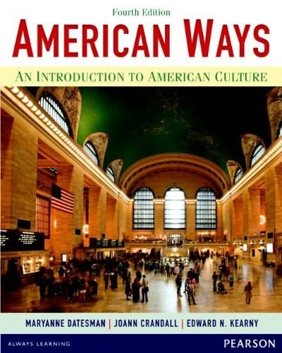 American Ways: An Introduction to American Culture, by Datesman, 4th Edition 9780133047028