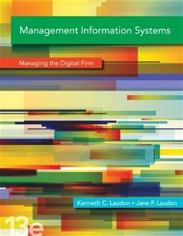 Management Information Systems: Managing the Digital Firm, 13th Edition 9780133050691