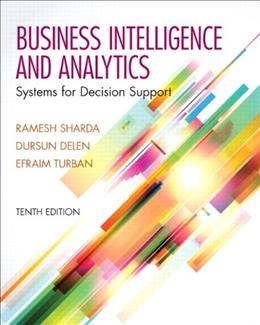 Business Intelligence and Analytics: Systems for Decision Support (10th Edition) 9780133050905