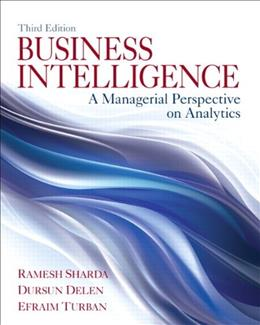 Business Intelligence: A Managerial Perspective on Analytics (3rd Edition) 9780133051056
