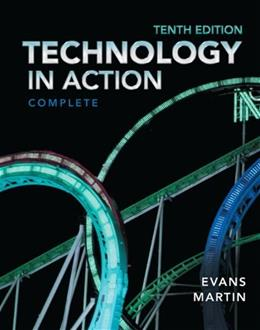 Technology in Action, by Evans, 10th Edition, Complete 10 PKG 9780133056228