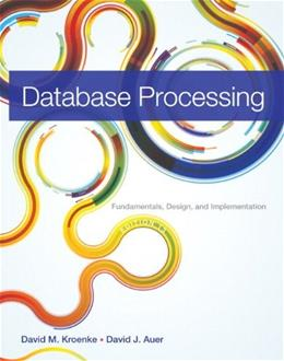 Database Processing: Fundamentals, Design, and Implementation (13th Edition) 9780133058352