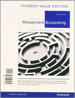 Introduction to Management Accounting, by Horngren, 16th Student Value Edition 9780133058819